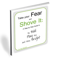 Take Your Fear and Shove It